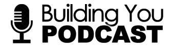 Building You Podcast