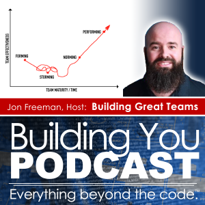 Ep 4 – Building Great Teams by Jon Freeman