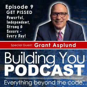 Ep 9 – Grant Asplund – Passion, Perseverance, and getting P.I.S.S.E.D