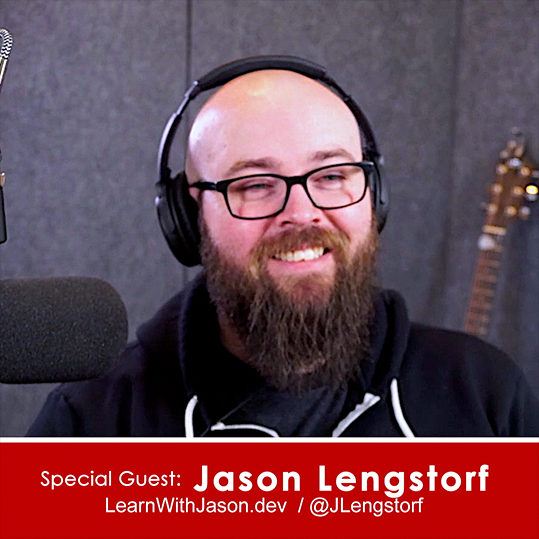 Ep 11 – Jason Lengstorf – LearnWithJason.dev